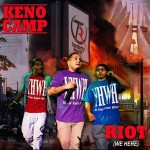 Keno Camp - Riot (We Here) Single Cover