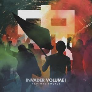 Rapture Ruckus - Invader Volume 1 Album Cover