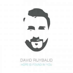 David Ruybalid - Hope Is Found In You EP