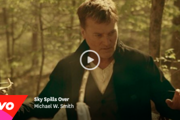 Way-FM Exclusively Premiere New Michael W. Smith Sky Spills Over Music Video