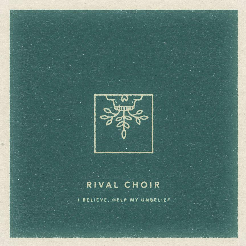 "Rival Choir - ""I Believe, Help My Unbelief"" Album Cover"