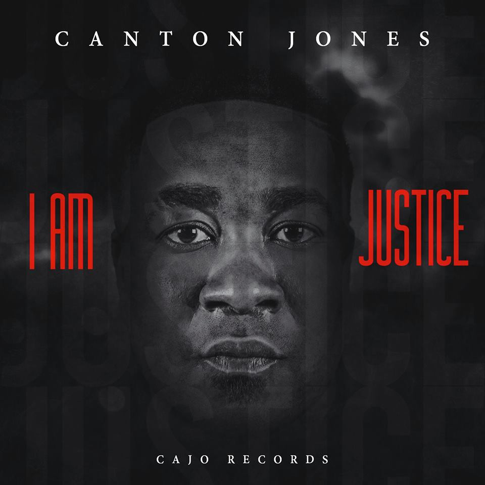 Canton Jones Releases Boss Way Single; New I Am Justice Album Out 1/29/16v