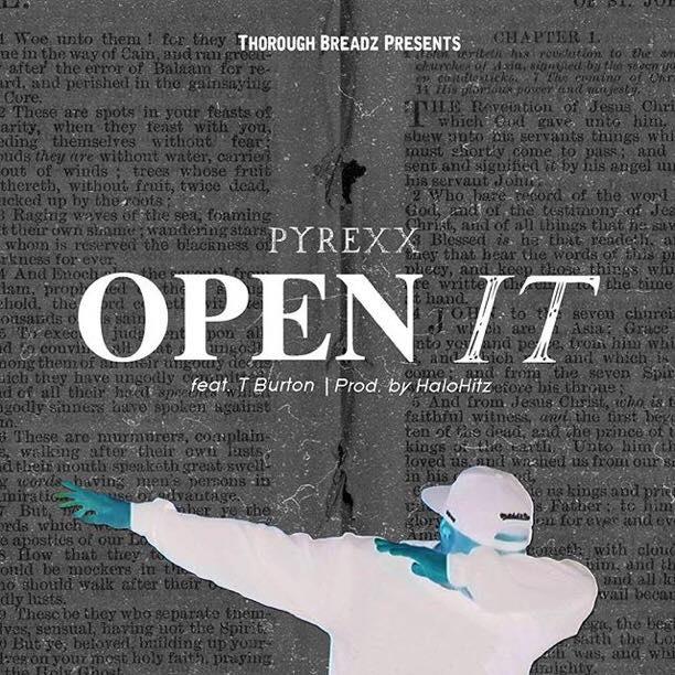 Audio: Pyrexx - Open It feat T. Burton