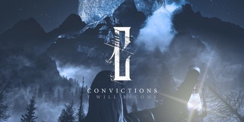 "Convictions Aggressively Stamp Their Mark With ""I Will Become"" Album"
