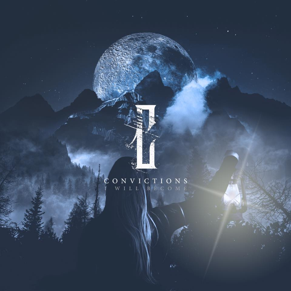 """Convictions Aggressively Stamp Their Mark With """"I Will Become"""" Album"""