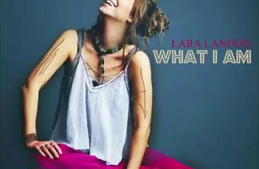 Lara Landon What I Am