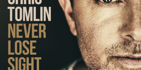 Chris Tomlin To Release Never Lose Sight October 21