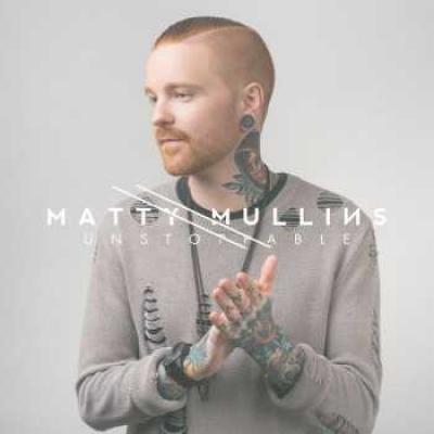 Latest Matty Mullins album is Unstoppable