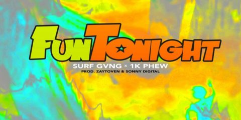 Audio: Surf Gvng - Fun Tonight ft. 1K Phew