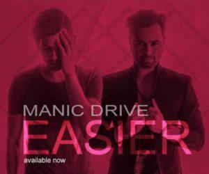 Manic Drive Release Easier Single & Lyric/Music Video