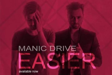 Manic Drive Release Easier Single & Lyric/Music Video