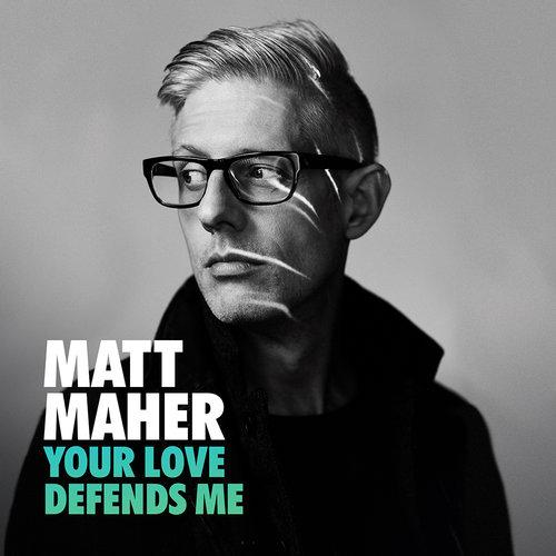 your love defends me matt maher
