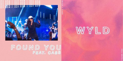 Audio: WYLD Releases Debut Found You feat. CASS
