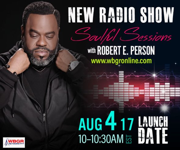 Robert E. Person Launches SOULFUL SESSIONS RADIO SHOW On The WBGR Gospel Network