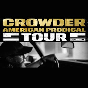 Video: Crowder - Back To The Garden - AMERICAN PRODIGAL Tour in Progress