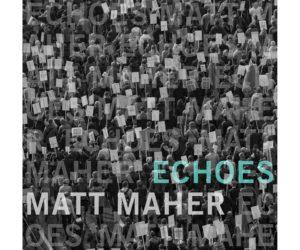 matt maher echoes Awake My Soul
