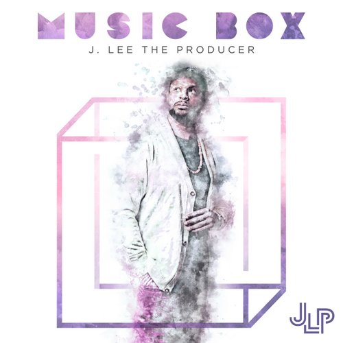 J.Lee the Producer announces new album Music Box (Hip-Hop/R&B/Gospel)