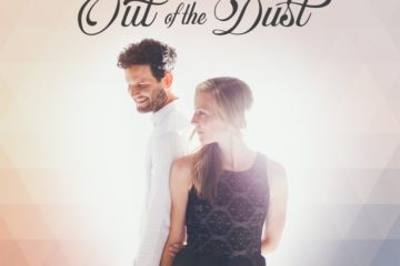 Out of the Dust Only Love