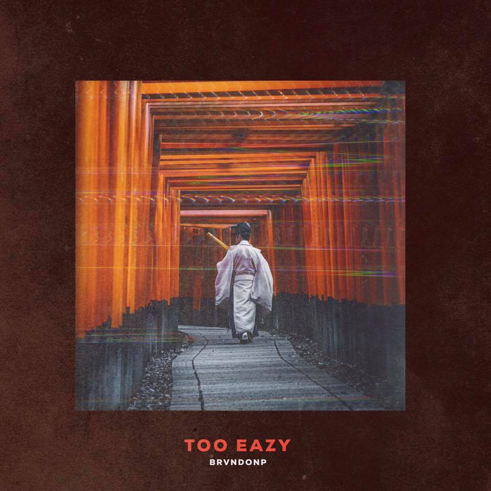 Audio: BrvndonP - Too Eazy