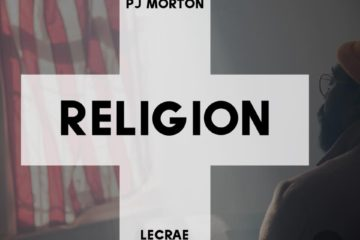 PJ Morton releases Religion (Remix) video featuring Lecrae