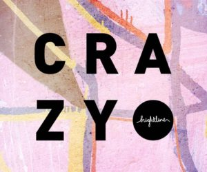 Brightline's Crazy Single Available Now