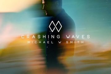 "Michael W. Smith Releases ""Crashing Waves"" Single Today"