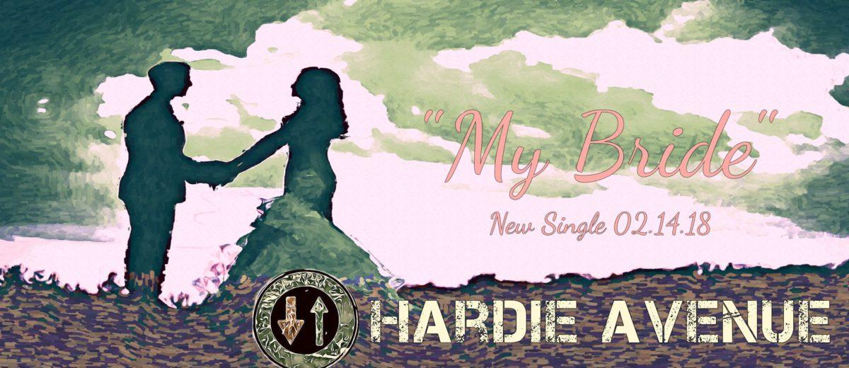 Hardie Avenue My Bride