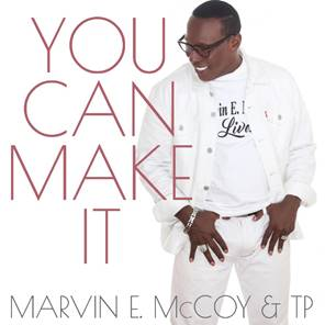 Marvin McCoy Returns To Gospel Music With Brand New Release, You Can Make It