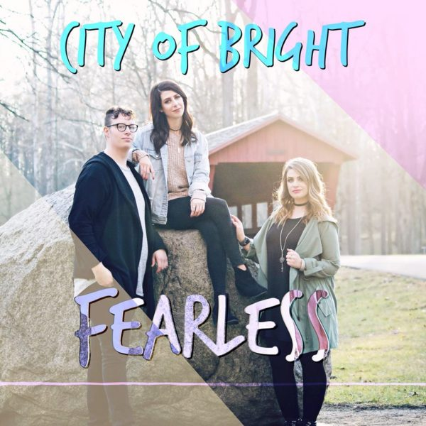 City Of Bright's Fearless EP Out Now