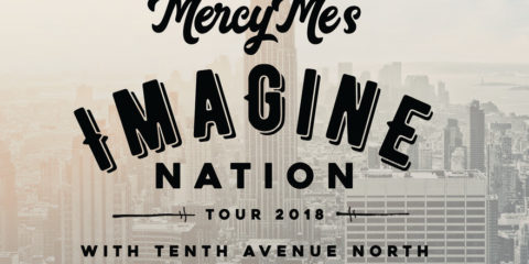 MercyMe's The Imagine Nation Tour With Tenth Avenue North Unveiled For 20+ Markets This Fall