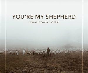 Smalltown Poets Return with new single You're My Shepherd
