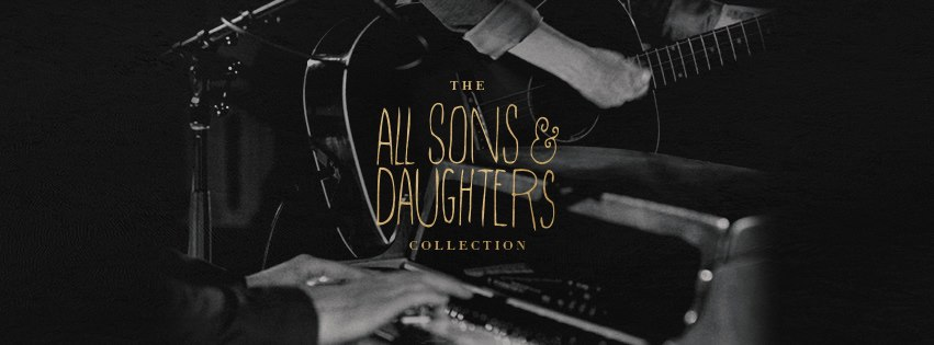 All Sons & Daughters Announce End of Band; New Collection Album Released