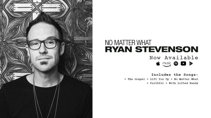 Ryan Stevenson Debuts New Album No Matter What