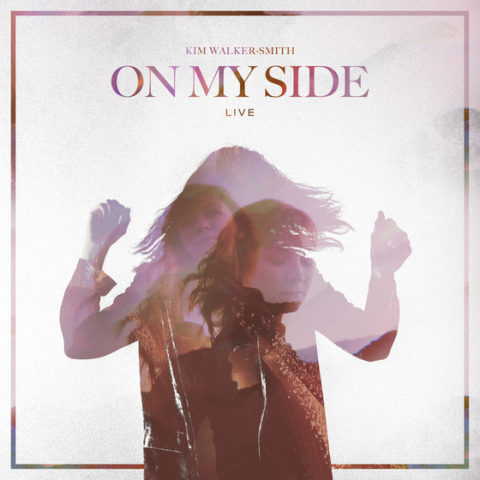 On My Side Live Jesus Culture's Kim Walker-Smith Releases Live EP