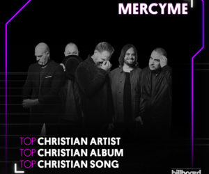 MercyMe Earns Three Billboard Music Award Nominations, Eclipsing All Categories For Genre