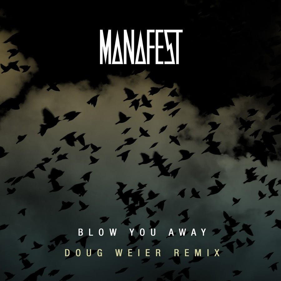 Manafest Releases Doug Weier Remix of Blow You Away
