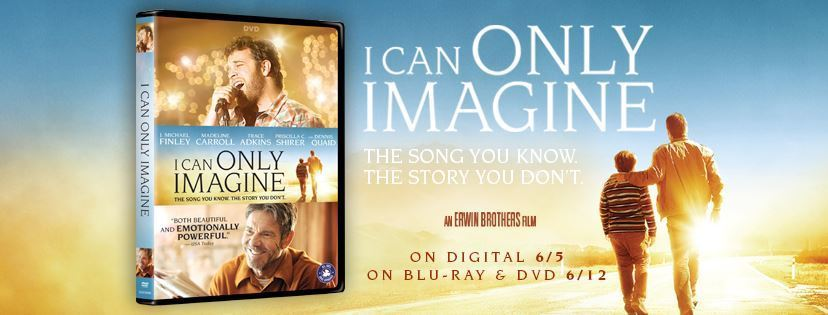 I Can Only Imagine Releases on DVD, Blu-ray and Digital in JUNE