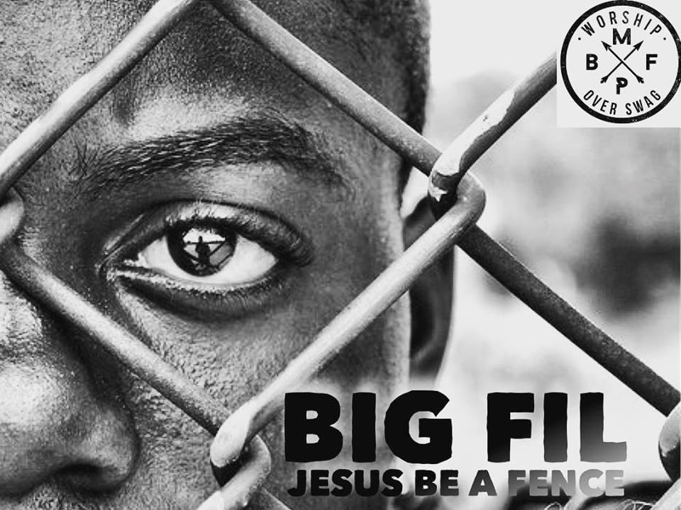 Audio: Big Fil - Jesus Be A Fence