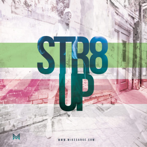Mike Sarge Drops Unannounced STR8 UP Track