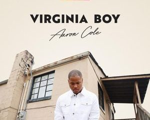 Aaron Cole's Virginia Boy EP Out Now