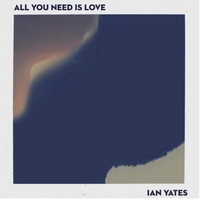 Ian Yates releases The Beatles classic All You Need Is Love