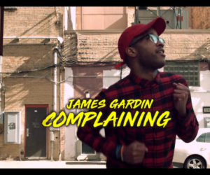 James Gardin releases Complaining music video