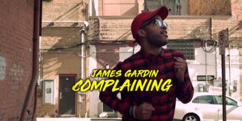 James Gardin releases Complaining music video