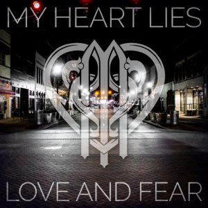 My Heart Lies - Love and Fear