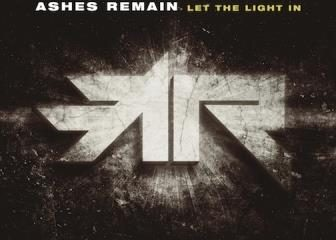 Ashes Remain to Let The Light In with 10/27 BEC Debut