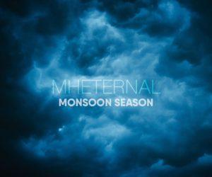 MH Eternal Drops New Single Monsoon Season