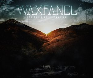WAXPANEL Announce New Album For Those Left Standing