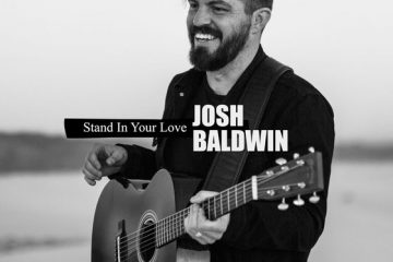 "Bethel Music's Josh Baldwin Unveils New Song ""Stand In Your Love"