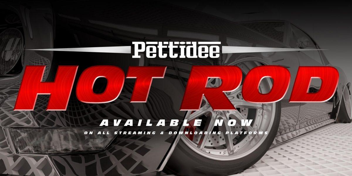 Pettidee Releases Hot Rod Single