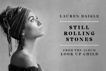 Lauren Daigle Releases New Song Still Rolling Stones